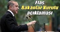Erdoğan'dan flaş açıklama:Bakanlar Kurulu Beştepe'de