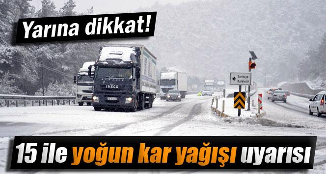 Meteoroloji'den 15 şehire yoğun kar yağışı uyarısı!