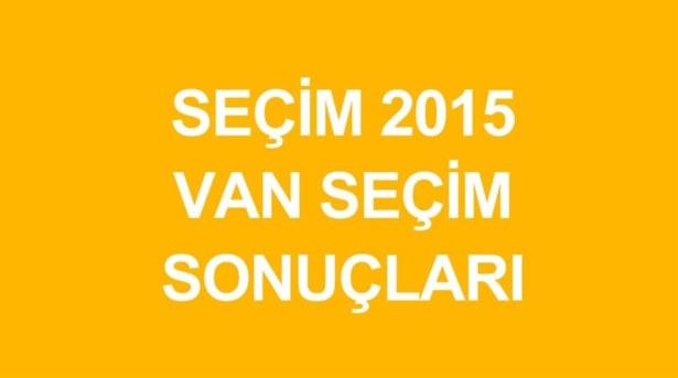VAN-GÜRPINAR Genel  Seçim Sonuçları Açıklanılıyor