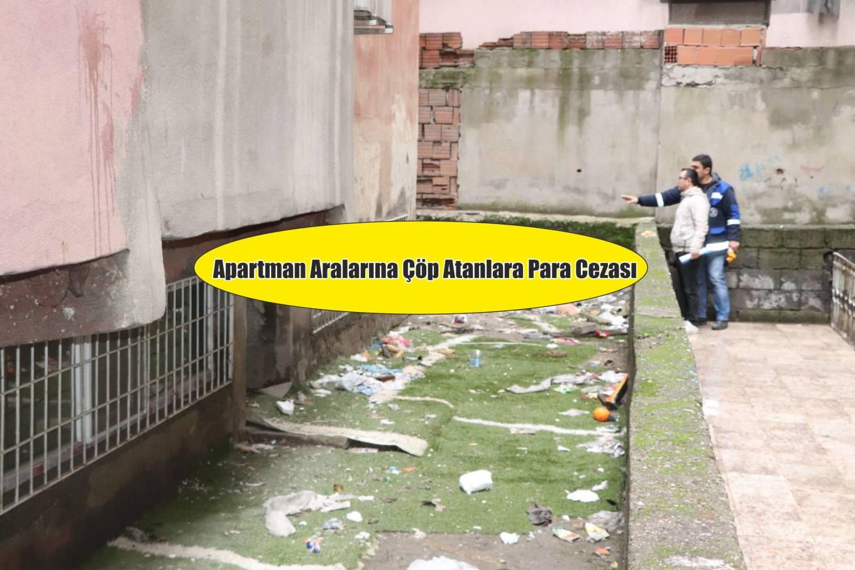 Apartman aralarına çöp atanlara ceza