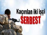 PKK kaçırdıkları iki işçiyi serbest bıraktı