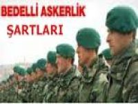 Bedelli Askerlik Şartları (Bedelli Askerlik Son Durum ve Bedelli Askerlik Yaşı Kaç Olacak)