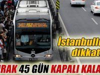 Avcılar metrobüs durağı kapatılıyor