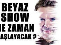 Beyaz Show Yeni Sezon Ne Zaman Başlayacak? Beyaz Show Yeni Sezon Başlıyor!