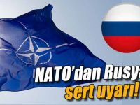 NATO'dan Rusya'ya Şok Asker uyarısı !