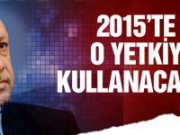 Erdoğan uçakta bombayı patlattı: 2015'te o yetkiyi kullanacağım