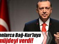 Cumhurbaşkanından Bağ-Kur'luya Müjde!