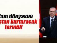 Cumhurbaşkanı'ndan İslam  Dünyasını Kaostan Kurtaracak Formül!
