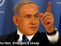İsrail Başbakanı Netanyahu'dan Cumhurbaşkanı Erdoğan'a yanıt