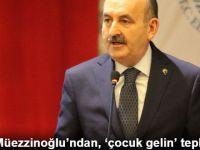 Bakan Müezzinoğlu'ndan, 'Çocuk Gelin' Tepkisi