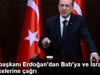 Cumhurbaşkanı Erdoğan'dan Batı'ya ve İsrail'e Fırça,İslam Ülkelerine Çağrı