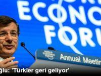 """Başbakan Davutoğlu:""""Türkler Geri Geliyor"""""""