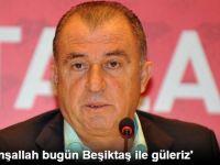 Fatih Terim:'İnşallah Bugün Beşiktaş İle Güleriz'
