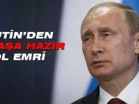 Rusya Devlet Başkanından Ordusuna Savaş hazırlığı emri