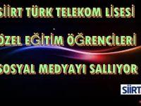 Siirt Türk Telekom Lisesi Öğrencileri Sosyal Medyayı Sallıyor