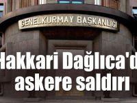 Hakkari Dağlıca'da Askeri Üs Bölgesine Saldırı Düzenlendi