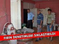 FIRIN DENETİMLERİ SIKLAŞTIRILDI