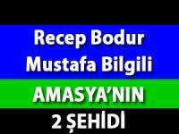 Recep Bodur ve Mustafa Bilgili Amasya'ya çifte şehit acısı düştü