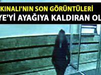 Cansel Kınalı'nın son video görüntüleri ortaya çıktı