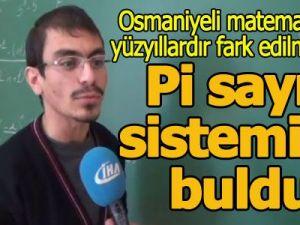 Osmaniyeli Matematikçi Yüzyıllardır Fark Edilmeyen Pi Sayı Sistemini Buldu
