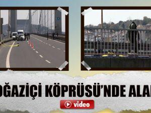 Boğaziçi Köprüsü'nde Alarm!